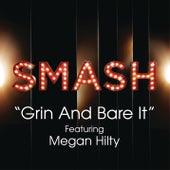 Grin and Bear It (SMASH Cast Version feat. Megan Hilty) by SMASH Cast
