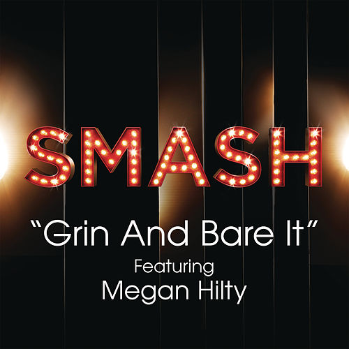 Grin and Bear It (SMASH Cast Version feat. Megan Hilty) by SMASH Cast