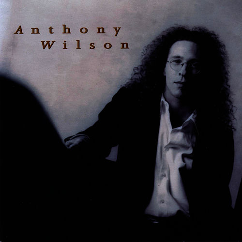 Anthony Wilson by Anthony Wilson