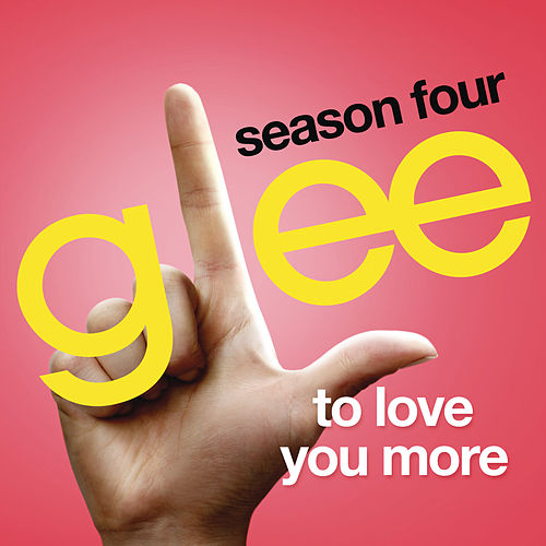 To Love You More (Glee Cast Version) von Glee Cast