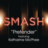 Pretender (SMASH Cast Version feat. Katharine McPhee) by SMASH Cast