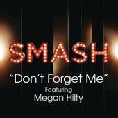 Don't Forget Me (SMASH Cast Version feat. Megan Hilty) by SMASH Cast