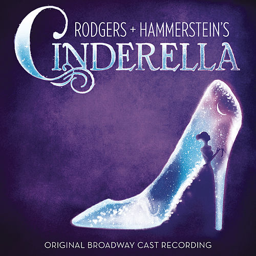 Rodgers + Hammerstein's Cinderella (Original Broadway Cast) by Rodgers