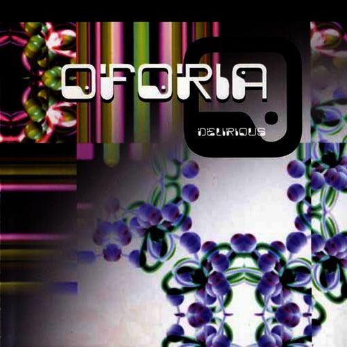 Delirious by Oforia