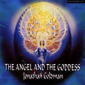 The Angel And The Goddess by Jonathan Goldman