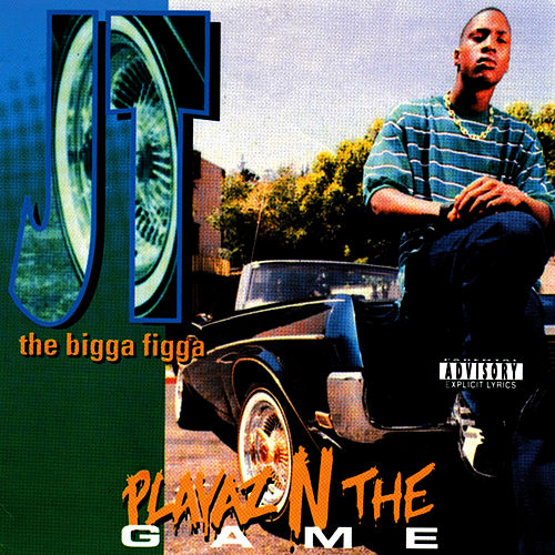 Playaz N The Game by JT the Bigga Figga