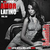 Amor Latino, Vol. 58 - 15 Big Latin Hits & Latin Love Songs (Bachata, Merengue, Salsa, Reggaeton, Kuduro, Mambo, Cumbia, Urbano, Ragga) by Various Artists