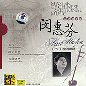 Master Of Traditional Chinese Music: Erhu Artist Min Huifen by Min Huifen