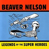 Legends Of The Super Heroes by Beaver Nelson