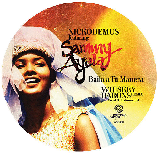 Baila A Tu Manera (feat. Sammy Ayala) by Nickodemus