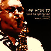 Wild As Springtime by Lee Konitz