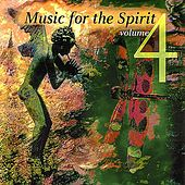 Music For The Spirit Volume 4 by Various Artists