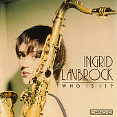 Who Is It ? by Ingrid Laubrock