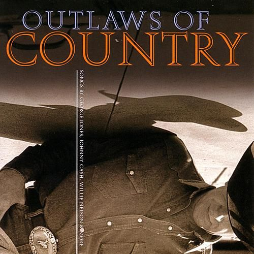 Outlaws of Country by Various Artists