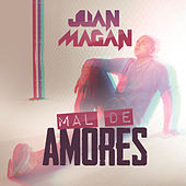 Mal De Amores by Juan Magan