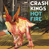 Hot Fire by Crash Kings