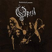 Peaceville Presents... Opeth by Opeth