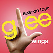 Wings (Glee Cast Version) by Glee Cast