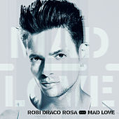 Mad Love by Robi Draco Rosa