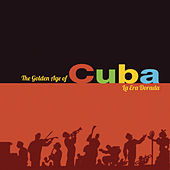 The Golden Age Of Cuba by Various Artists