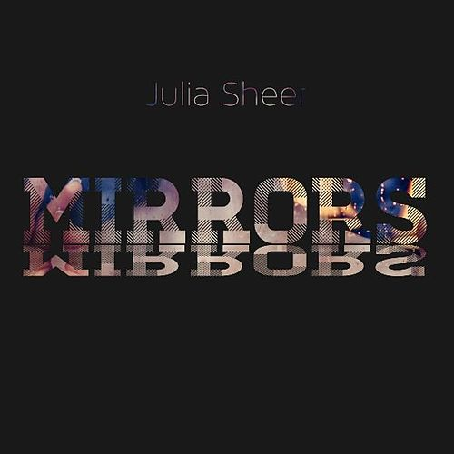 Mirrors by Julia Sheer