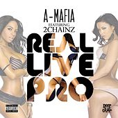 Real Live Pro (feat. 2 Chainz) by A-Mafia
