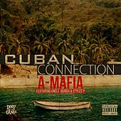 Cuban Connection (feat. Uncle Murda & Styles P) by A-Mafia