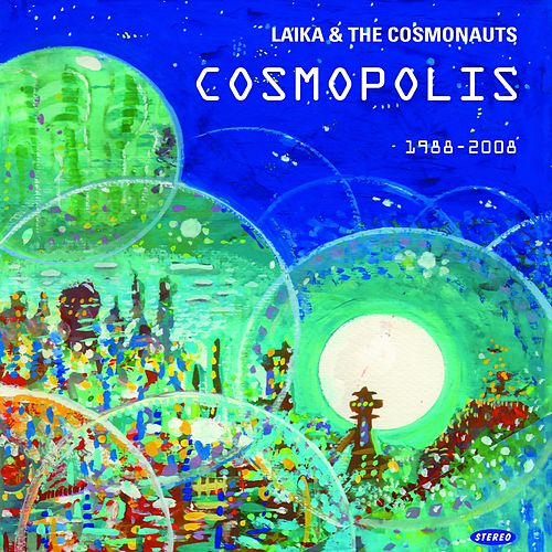Cosmopolis by Laika and the Cosmonauts