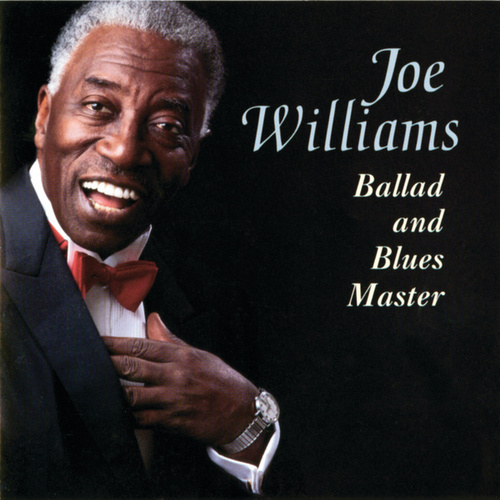 Ballad and Blues Master by Joe Williams