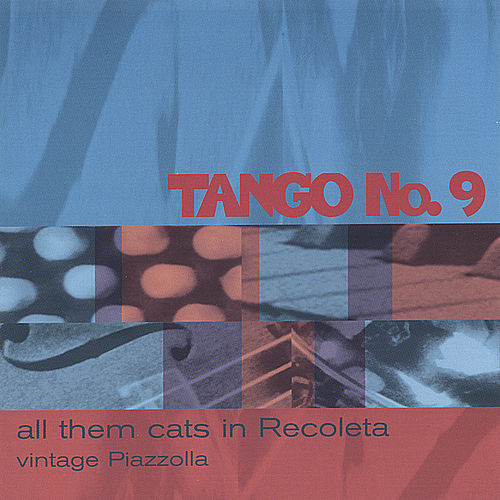 All Them Cats in Ricoleta: Vintage Piazzolla by Tango No. 9