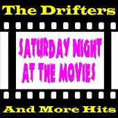 Saturday Night at the Movies by The Drifters