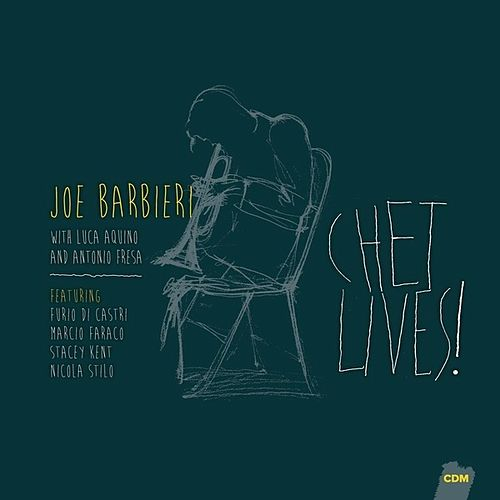 Chet Lives! (Bonus Track Version) by Joe Barbieri