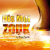 Dis moi Zouk by Medhy Custos by Various Artists