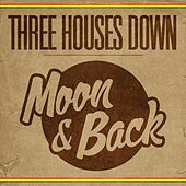 Moon & Back by Three Houses Down