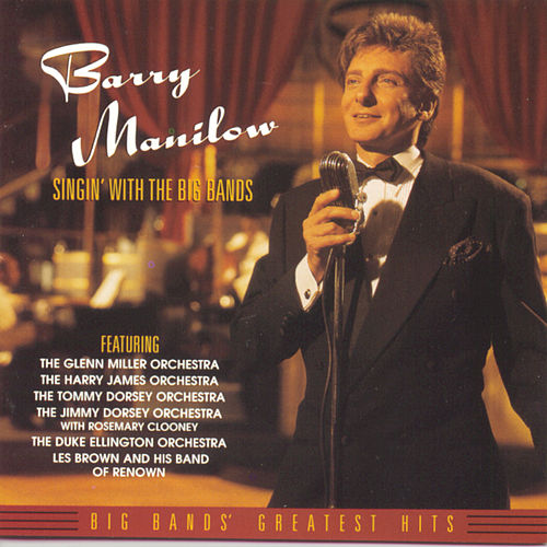 Singin' With The Big Bands by Barry Manilow