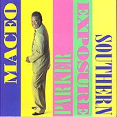 Southern Exposure von Maceo Parker
