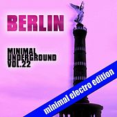Berlin Minimal Underground, Vol. 22 by Various Artists