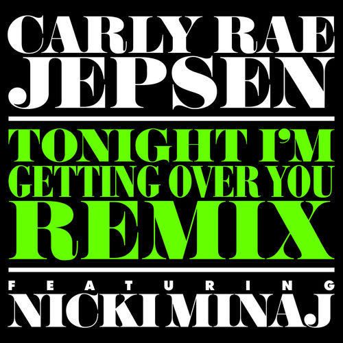 Tonight I'm Getting Over You by Carly Rae Jepsen