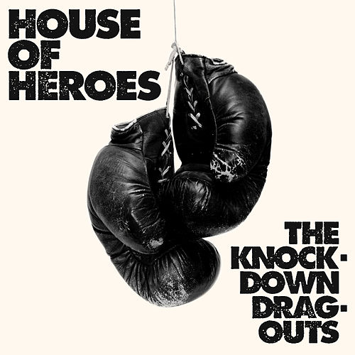 The Knock-Down Drag-Outs by House Of Heroes