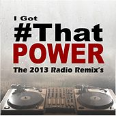 I Got # That Power (The 2013 Remix) [Tributes to Justin Bieber] by The Girl I Got