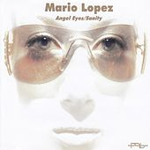 Angel Eyes/sanity by Mario Lopez