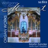 Wolfgang Amadeus Mozart: Organ Works by Martin Sander