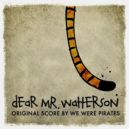 Dear Mr. Watterson (Original Film Score) by We Were Pirates