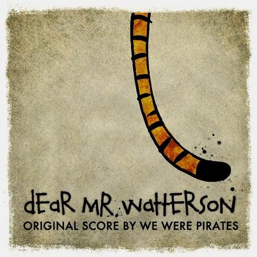 Dear Mr. Watterson (Original Film Score) by We Were Pirates