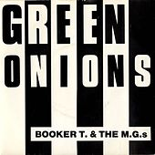 Green Onions (The First Single - 1962) von Booker T. & The MGs