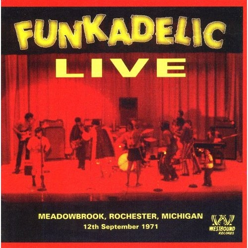 Live: Meadowbrook, Rochester, Michigan 12th September 1971 by Funkadelic