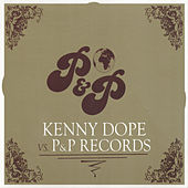 Kenny Dope VS P&P Records by Various Artists