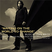 Waiting On The World To Change by John Mayer