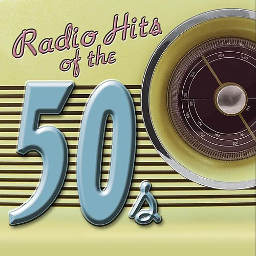 Radio Hits Of The '50s by Various Artists