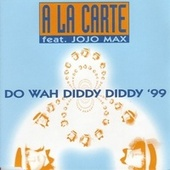 Do Wah Diddy Diddy `99 by A La Carte